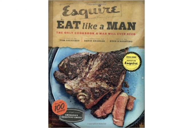 Mangez comme un homme: le seul livre de cuisine dont un homme aura besoin